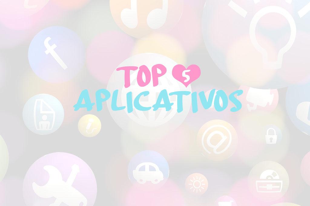 Top 5 aplicativos práticos que vão facilitar sua vida.